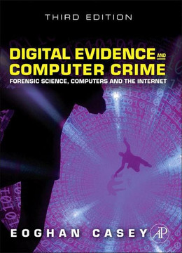 Digital Evidence and Computer Crime, 3rd Edition