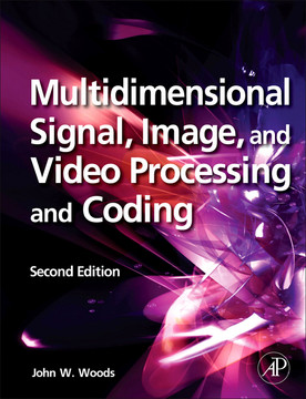 Multidimensional Signal, Image, and Video Processing and Coding, 2nd Edition