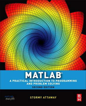 Matlab: A Practical Introduction to Programming and Problem Solving, 2nd Edition