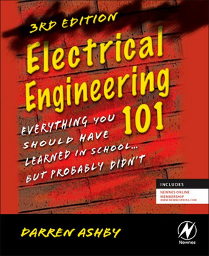 Electrical Engineering 101, 3rd Edition