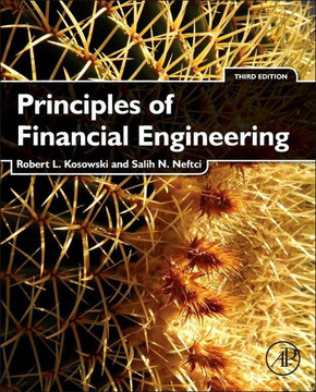 Principles of Financial Engineering, 3rd Edition