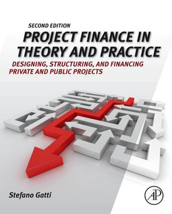 Project Finance in Theory and Practice, 2nd Edition