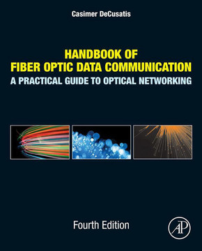 Handbook of Fiber Optic Data Communication, 4th Edition