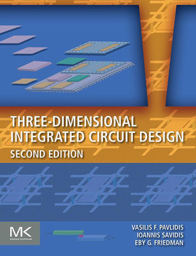 Three-Dimensional Integrated Circuit Design, 2nd Edition