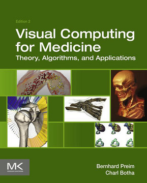 Visual Computing for Medicine, 2nd Edition