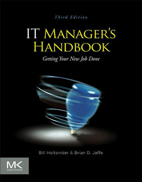 IT Manager's Handbook, 3rd Edition