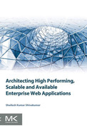 Cover of Architecting High Performing, Scalable and Available Enterprise Web Applications