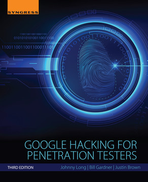 Google Hacking for Penetration Testers, 3rd Edition