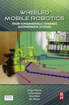 Wheeled Mobile Robotics [Book]