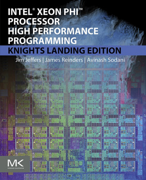 Intel Xeon Phi Processor High Performance Programming, 2nd Edition