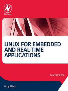 Linux for Embedded and Real-time Applications, 4th Edition