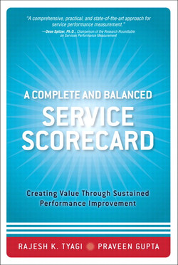 A Complete and Balanced Service Scorecard: Creating Value Through Sustained Performance Improvement