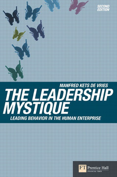 The Leadership Mystique: Leading Behavior in the Human Enterprise, Second Edition