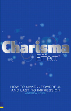 The Charisma Effect: How to Make a Powerful and Lasting Impression