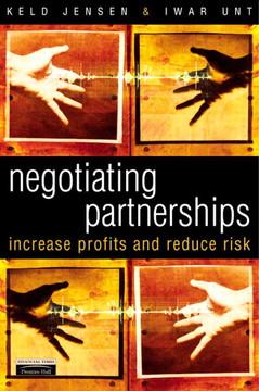 Negotiating Partnerships: Increase profits and reduce risks