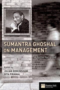 Sumantra Ghoshal on Management: A Force for Good
