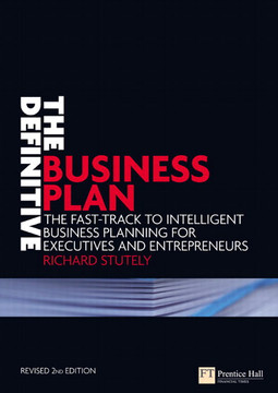 The Definitive Business Plan: The fast-track to intelligent business planning for executives and entrepreneurs, Second Edition