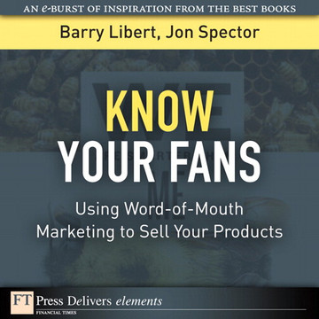 Know Your Fans: Using Word-of-Mouth Marketing to Sell Your Products