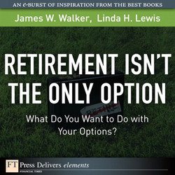 Retirement Isn't the Only Option: What Do You Want to Do with Your Options?