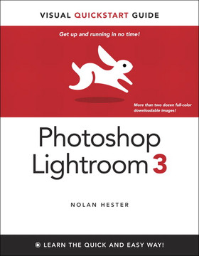 Photoshop Lightroom 3: Visual QuickStart Guide