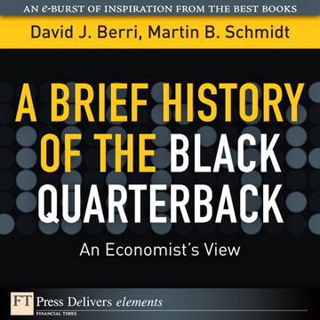 A Brief History of the Black Quarterback: An Economist's View