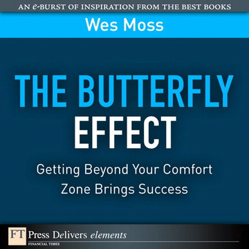 The Butterfly Effect: Getting Beyond Your Comfort Zone Brings Success