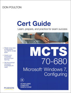 MCTS 70-680 Cert Guide: Microsoft® Windows 7, Configuring