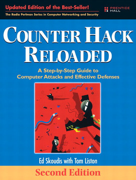 Counter Hack Reloaded: A Step-by-Step Guide to Computer Attacks and Effective Defenses, Second Edition