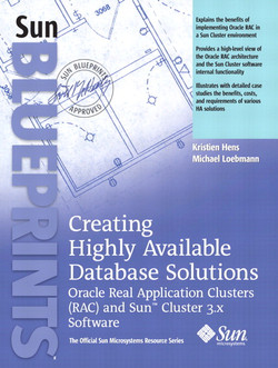 Creating Highly Available Database Solutions: Oracle Real Application Clusters (RAC) and Sun Cluster 3.x Software