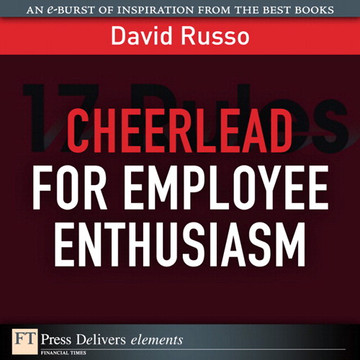 Cheerlead for Employee Enthusiasm: For an Engaged and Productive Workforce