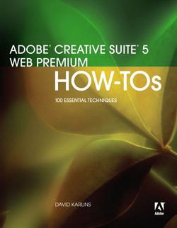 Adobe Creative Suite 5 Web Premium How-Tos: 100 Essential Techniques