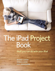 The iPad Project Book: Stuff you can do with your iPad