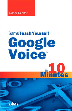 Sams Teach Yourself Google Voice in 10 Minutes