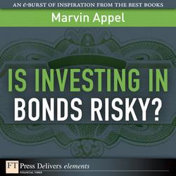 Is Investing in Bonds Risky?