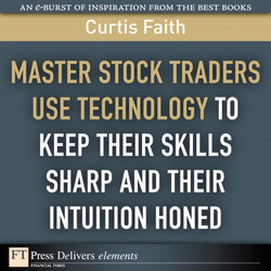 Master Stock Traders Use Technology to Keep Their Skills Sharp and Their Intuition Honed
