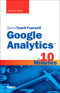 Sams Teach Yourself Google Analytics™ in 10 Minutes
