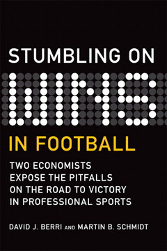 Stumbling On Wins in Football: Two Economists Expose the Pitfalls on the Road to Victory in Professional Sports