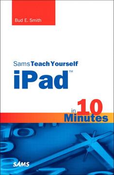 Sams Teach Yourself iPad™ in 10 Minutes