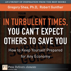In Turbulent Times, You Can't Expect Others to Save You: How to Keep Yourself Prepared for Any Economy