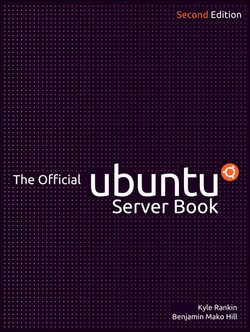 The Official Ubuntu Server Book, Second Edition