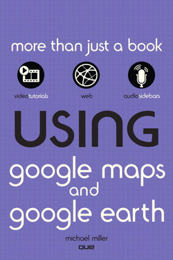 Using Google Maps™ and Google Earth™