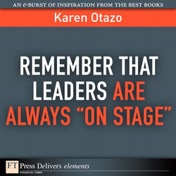"Remember That Leaders Are Always ""On Stage"""