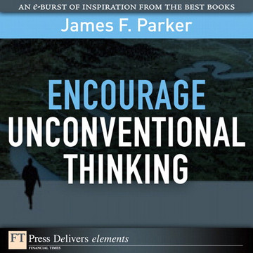 Encourage Unconventional Thinking