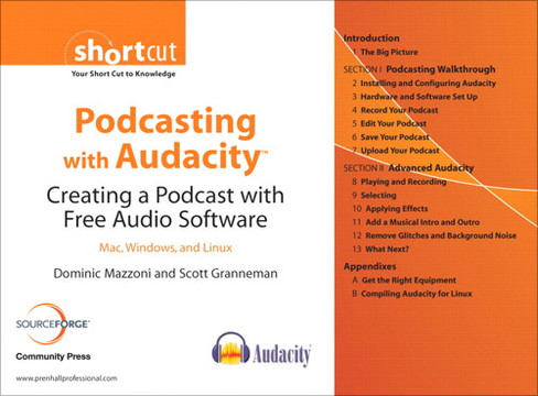 Podcasting with Audacity™: Creating a Podcast with Free Audio Software - Mac, Windows, and Linux