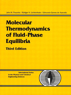 Molecular Thermodynamics of Fluid-Phase Equilibria, Third Edition