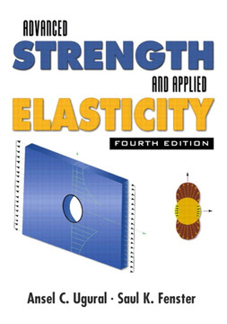Advanced Strength and Applied Elasticity, Fourth Edition