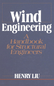 Wind Engineering: A Handbook for Structural Engineers