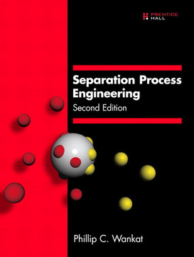 Separation Process Engineering, Second Edition
