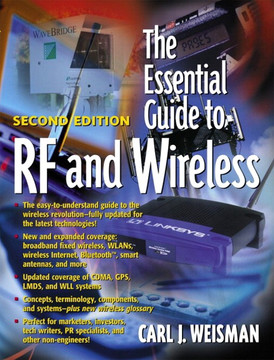 The Essential Guide to RF and Wireless, Second Edition
