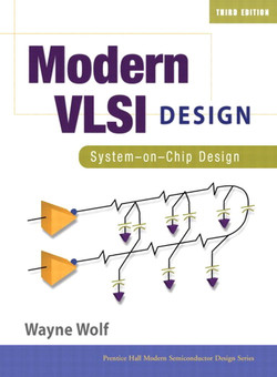 Modern VLSI Design: System-on-Chip Design, Third Edition